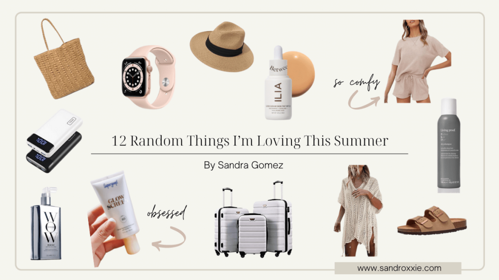 12 Random Things I'm Loving This Summer